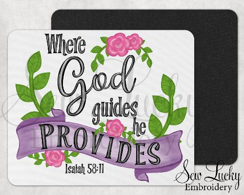 Where God Guides He Provides Isaiah 58:11 Mouse Pad - Sew Lucky Embroidery