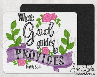 Where God Guides He Provides Isaiah 58:11 Mouse Pad