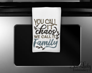 You call it Chaos We Call it Family Kitchen Towel - Waffle Weave Towel - Microfiber Towel - Kitchen Decor - House Warming Gift - Sew Lucky Embroidery