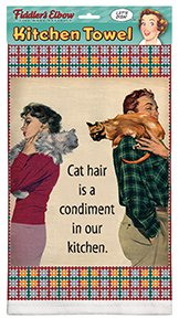 "Kitchen Towel, ""Cat Hair Is A Condiment In Our Kitchen"""