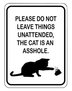 Fun Cat Decal: Please Do Not Leave Things Unattended, Aluminum-Vinyl
