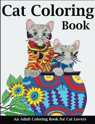 Cat Coloring Book: An Adult Coloring Book for Cat Lovers, 74 pages