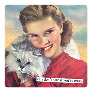 1950's Refrigerator Magnet - Cats Don't Care If You're Crazy