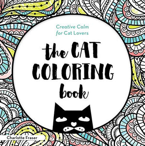 The Cat Coloring Book Creative Calm For Lovers Adult Books