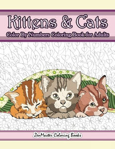 Kittens and Cats Color By Numbers Coloring Book for Adults, 58 pages