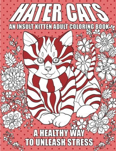 Hater Cats: An Insult Kitten Adult Coloring Book, 74 pages