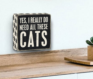 Yes, I Really Do Need All These Cats