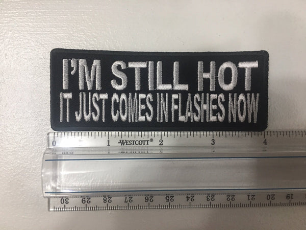 I'm Still Hot It Just Comes In Flashes Patch