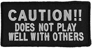 Caution Does Not Play Well With Others Patch - 4x2 inch