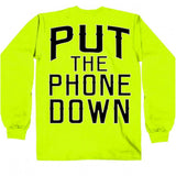 Put the Phone Down Long Sleeve