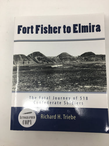 Fort Fisher to Elmira  Autographed copy