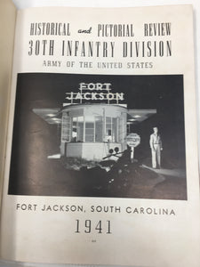 Historical and Pictorial Review 30th Infantry Div Fort Jackson 1941