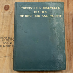 1928 - Theodore Roosevelt's Diaries of Boyhood and Youth