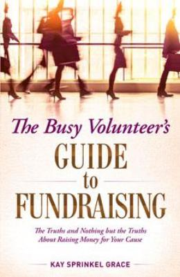 The Busy Volunteer's Guide to Fundraising