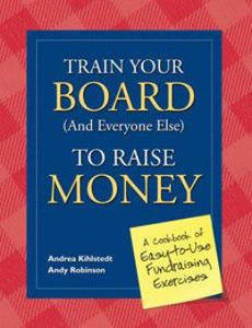 Train Your Board (and Everyone Else) to Raise Money