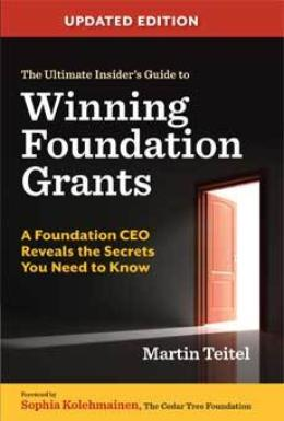 The Ultimate Insider's Guide to Winning Foundation Grants