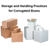 Storage and Handling Practices for Corrugated Boxes