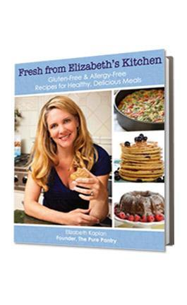 "The Pure Pantry Cookbook - ""Fresh From Elizabeth's Kitchen"""