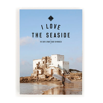 I Love The Seaside Surf & Travel Guide Morocco