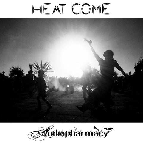 "Audiopharmacy - ""Heat Come"" (dirty single download"")"