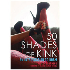 Fifty Shades of Kink, an Intro to BDSM