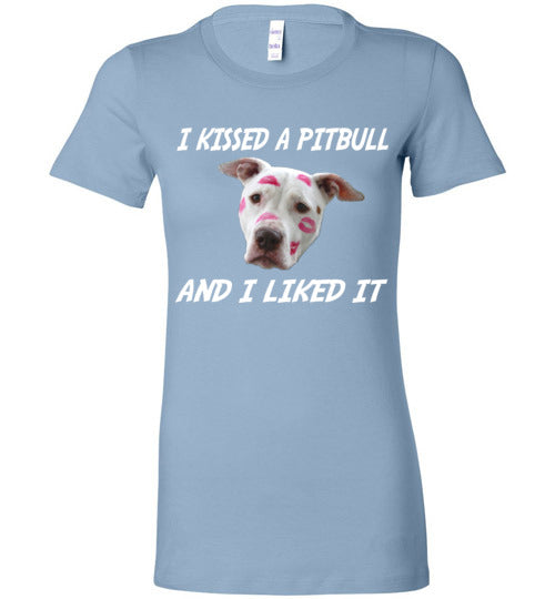 I Kissed A Pitbull (And I Liked It) Ladies Crew Neck