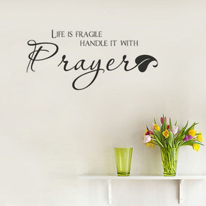 Removable Vinyl Life Is Fragile, Handle It With Prayer Wall Decal