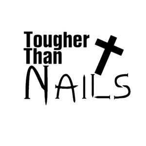 Tougher Than Nails Inspirational Decal