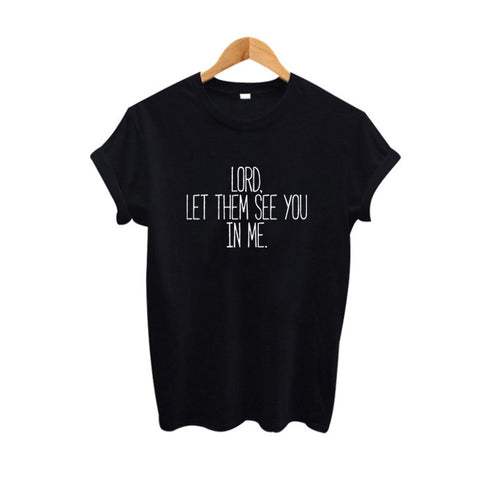 Ladies' Short Sleeve Lord Let Them See You in Me Tee