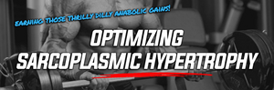 Optimizing Sarcoplasmic Hypertrophy