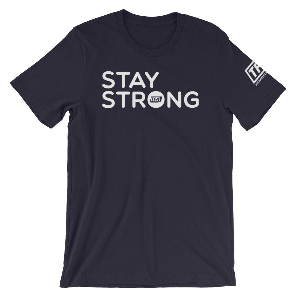 """Stay Strong"" Tee - ToddPhysique Coaching 