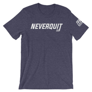 """Never Quit"" Tee - ToddPhysique Coaching 