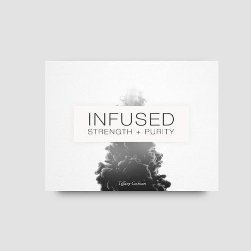 Infused: Strength + Purity
