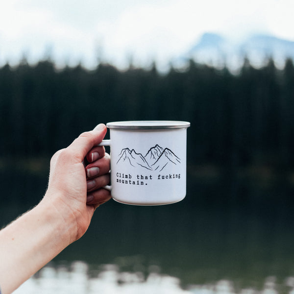 Climb That Fucking Mountain Campfire Mug