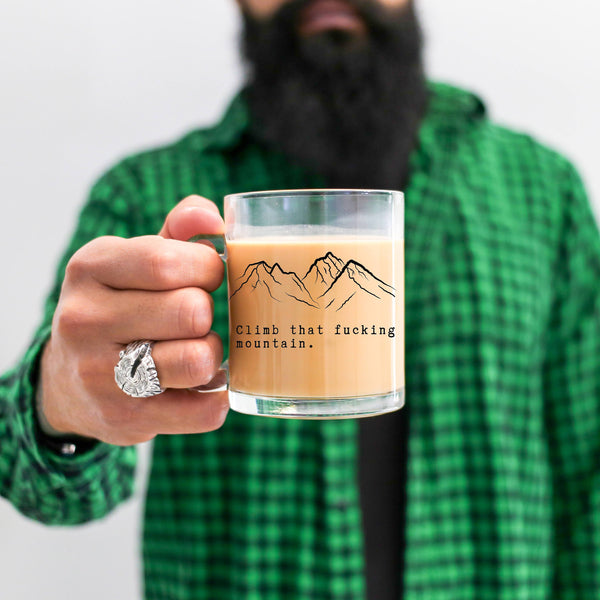 Climb That Fucking Mountain Glass Mug - Personalized Camp Mugs - ODYSEA Store USA