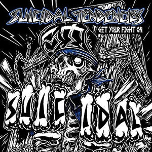 Suicidal Tendencies  - Get Your Fight On!