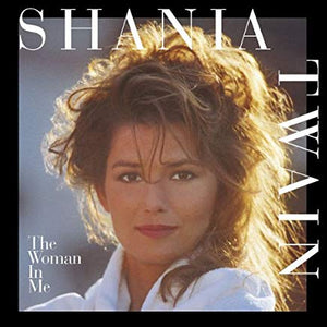 Shania Twain - The Women in Me