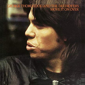 George Thorogood and the Destroyers - Move it on over