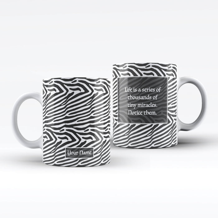 White Mug with black Zebra Design personalised with name on the front and a text message on the back