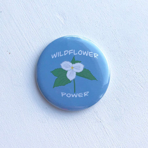 Wildflower Power Pinback Button, Magnet or Button, 1.5 Inch Button, Gardener Button, Plant Lady Pin, Nature Lover, White Trillium