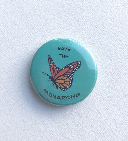 Save the Monarchs Pinback Button, Magnet or Button, 1.5 Inch Button, Butterfly Button, Butterfly Pin, Nature Lover, environmentalist
