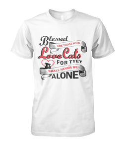 Blessed Love Cats For tyey Alone Unisex Cotton Tee