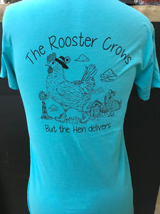 Prim Tees The Rooster Crows But The Hen Delivers T Shirt the shoppes of altavista