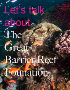 Let's Talk about The Great Barrier Reef Foundation