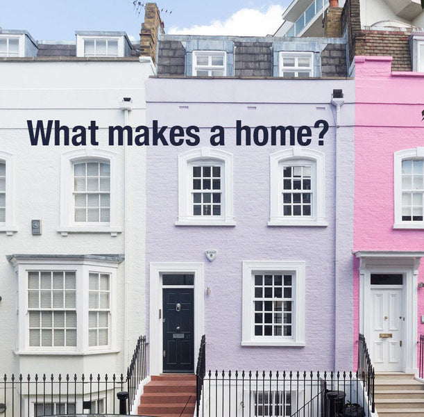 What makes a home?