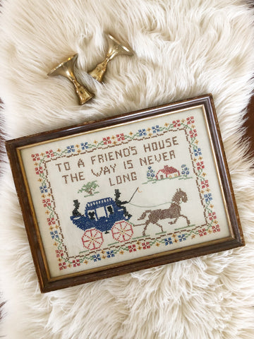 "Vintage Framed Embroidery ""To A Friend's House The Way Is Never Long"""