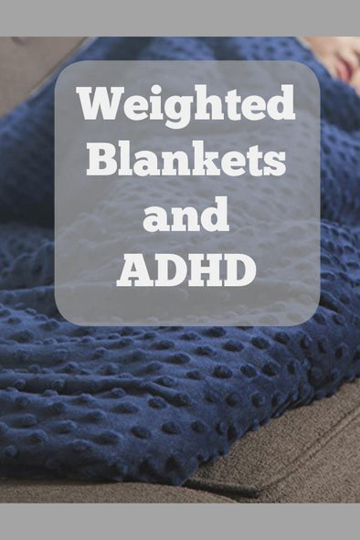 Weighted Blankets and ADHD - Our Experience