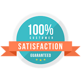 100% Customer Satisfaction Guaranteed