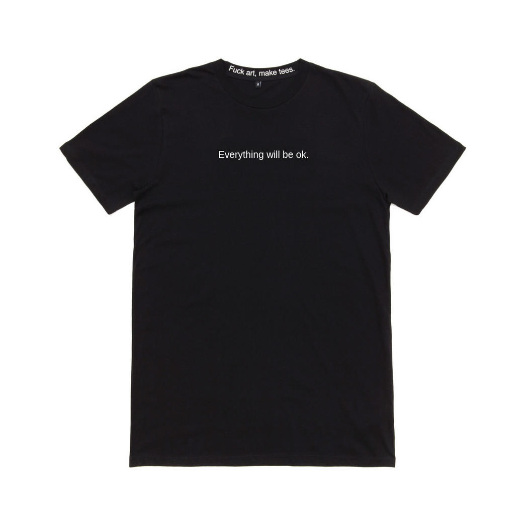 "F.A.M.T ""EVERYTHING WILL BE OK "" T-SHIRT"