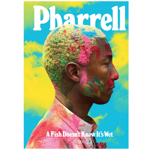 A FISH DOESN'T KNOW IT'S WET-PHARRELL WILLIAMS BOOK